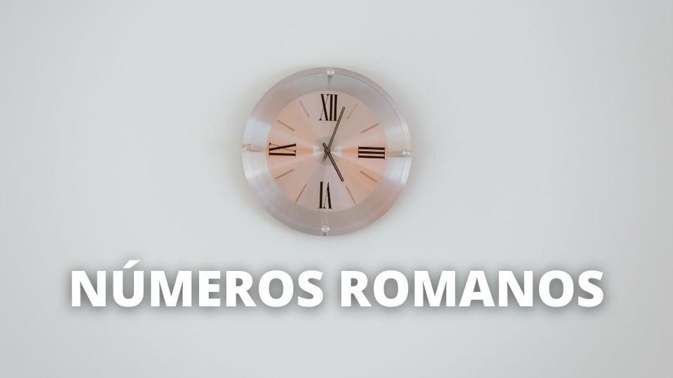 Números romanos: regras e tabelas com exemplos