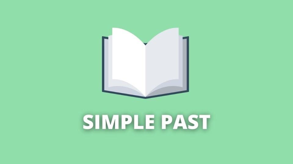 simple past: aprenda mais sobre o tempo verbal do passado simples em inglês