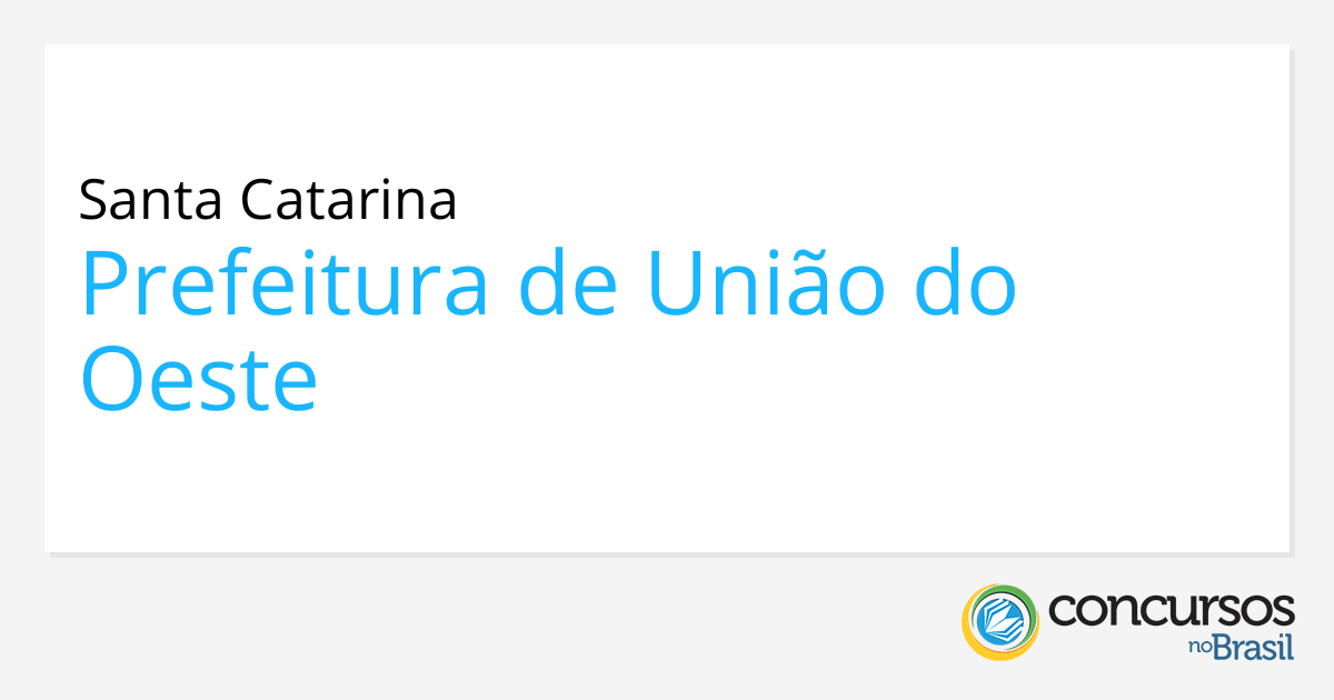 União do Oeste Santa Catarina fonte: s.concursosnobrasil.com.br